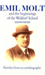 Emil Molt and the beginnings of the Waldorf School Movement