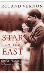 Star in the East: Krishnamurti, the Invention of a Messiah